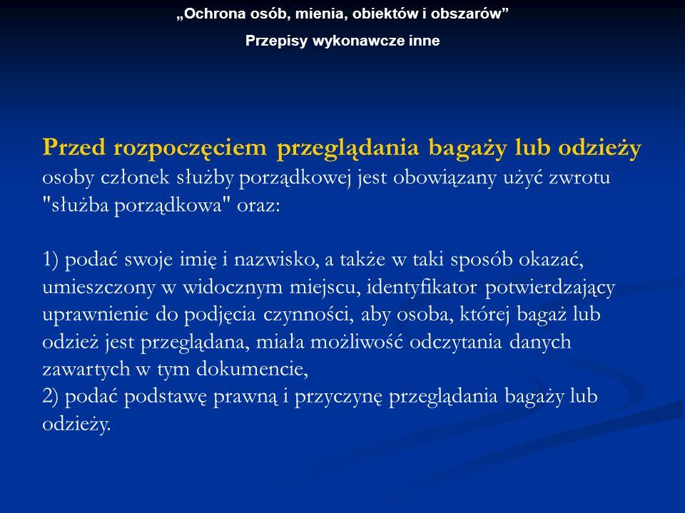 """""""Ochrona osób, mienia, obiektów i obszarów Przepisy wykonawcze inne"""