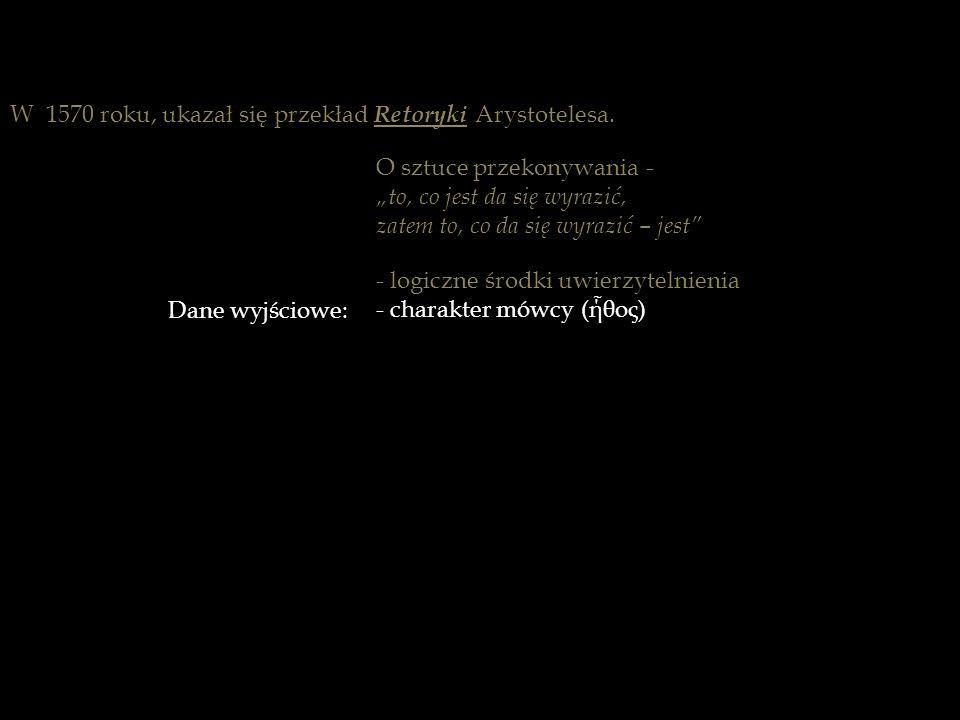 W 1570 roku, ukazał się przekład Retoryki Arystotelesa.