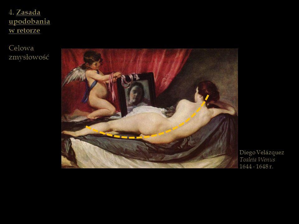 4. Zasada upodobania w retorze Celowa zmysłowość Diego Velázquez