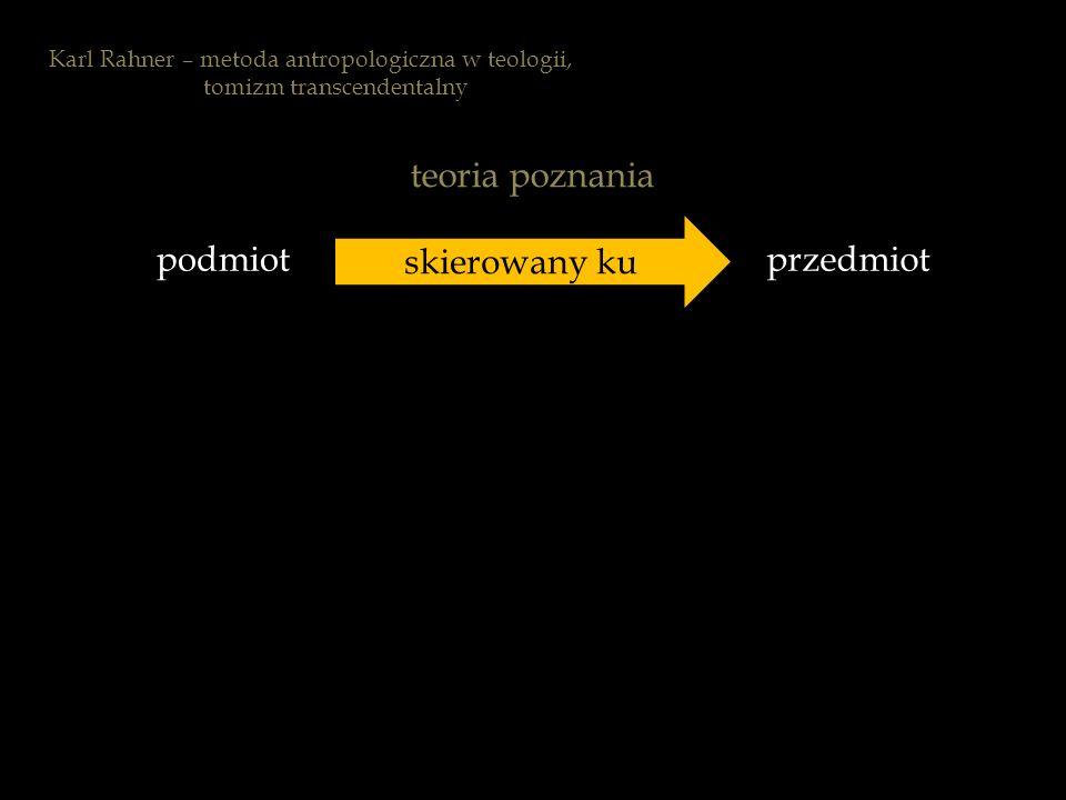 teoria poznania skierowany ku podmiot przedmiot