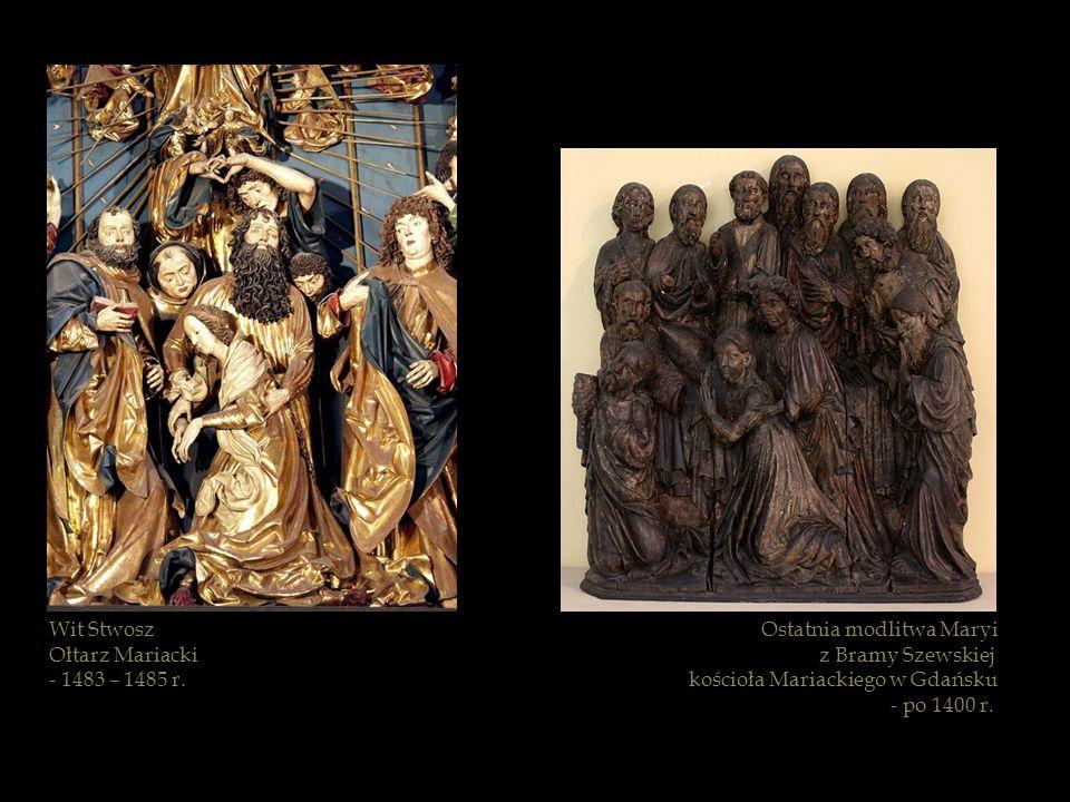 Wit Stwosz Ołtarz Mariacki. - 1483 – 1485 r. Ostatnia modlitwa Maryi. z Bramy Szewskiej. kościoła Mariackiego w Gdańsku.