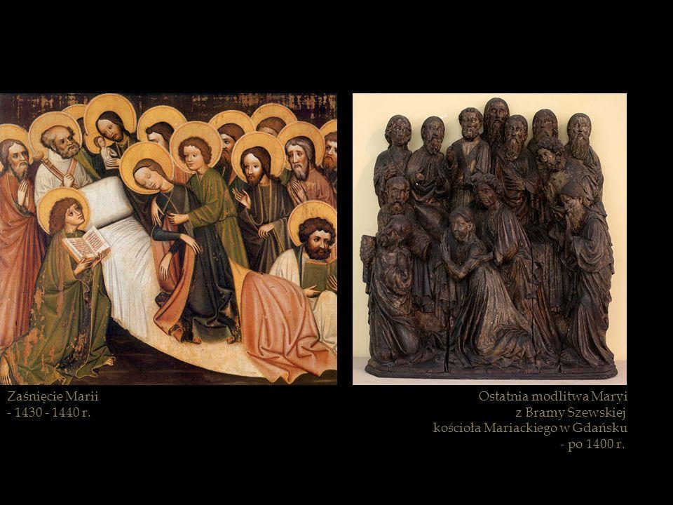 Zaśnięcie Marii- 1430 - 1440 r. Ostatnia modlitwa Maryi. z Bramy Szewskiej. kościoła Mariackiego w Gdańsku.