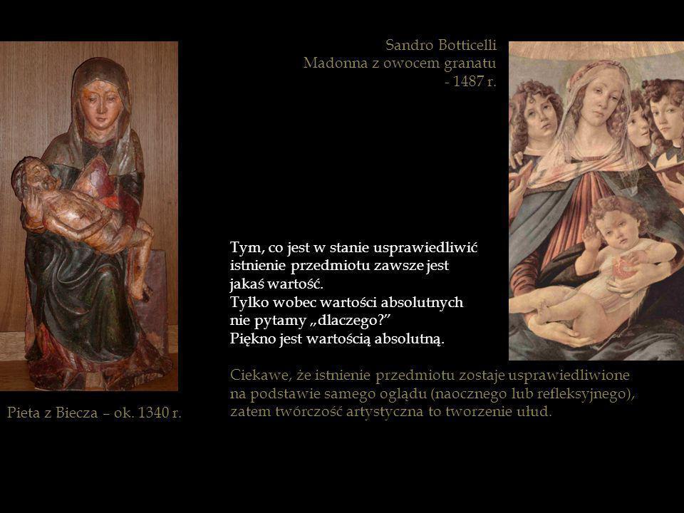 Sandro Botticelli Madonna z owocem granatu. - 1487 r. Tym, co jest w stanie usprawiedliwić. istnienie przedmiotu zawsze jest.