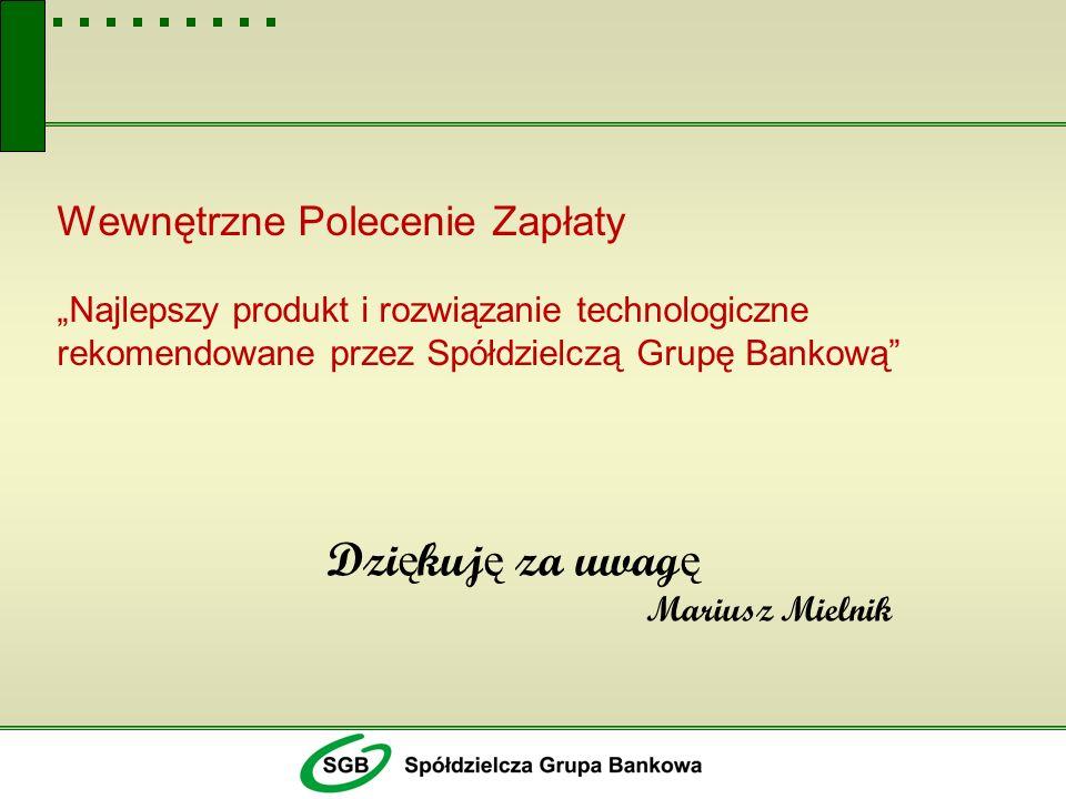 """Wewnętrzne Polecenie Zapłaty """"Najlepszy produkt i rozwiązanie technologiczne rekomendowane przez Spółdzielczą Grupę Bankową"""