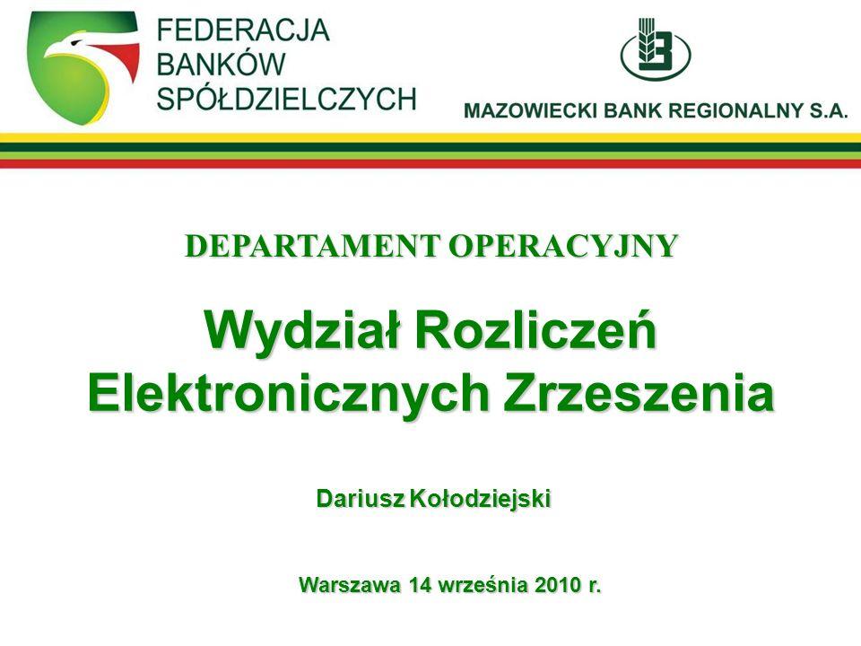 DEPARTAMENT OPERACYJNY Wydział Rozliczeń Elektronicznych Zrzeszenia