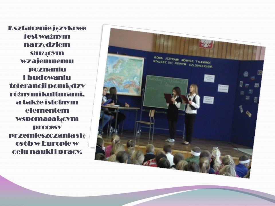 Kształcenie językowe jest ważnym narzędziem służącym wzajemnemu poznaniu i budowaniu tolerancji pomiędzy różnymi kulturami, a także istotnym elementem wspomagającym procesy przemieszczania się osób w Europie w celu nauki i pracy.
