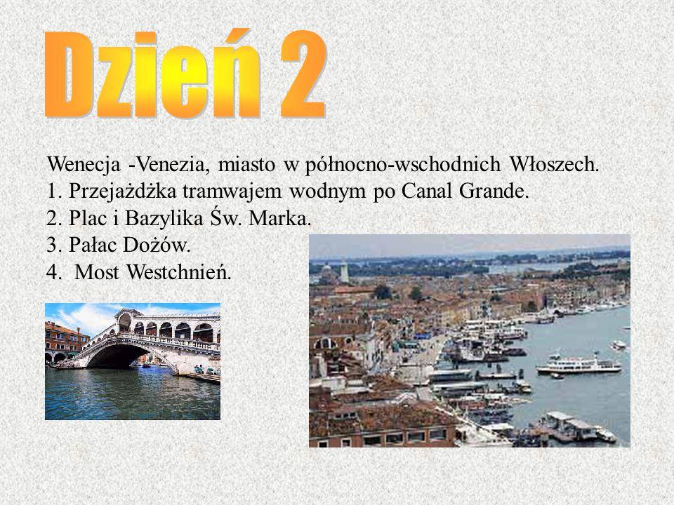Dzień 2 Wenecja -Venezia, miasto w północno-wschodnich Włoszech.