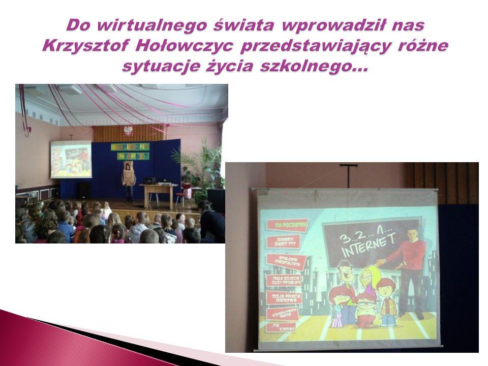 Do wirtualnego świata wprowadził nas Krzysztof Hołowczyc przedstawiający różne sytuacje życia szkolnego…