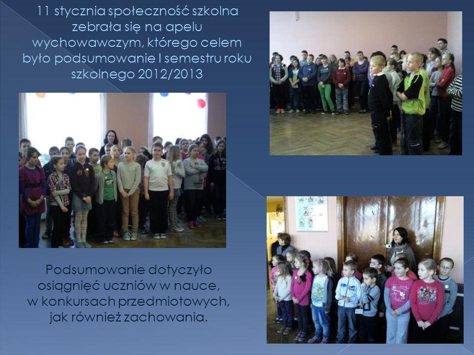 11 stycznia społeczność szkolna zebrała się na apelu wychowawczym, którego celem było podsumowanie I semestru roku szkolnego 2012/2013