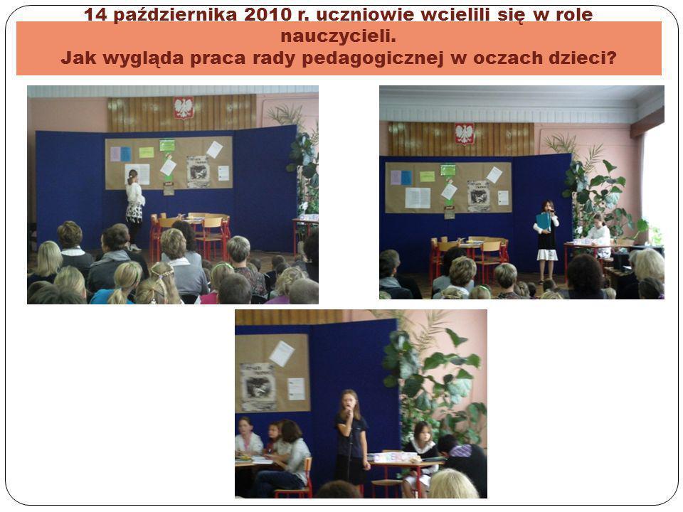 14 października 2010 r. uczniowie wcielili się w role nauczycieli