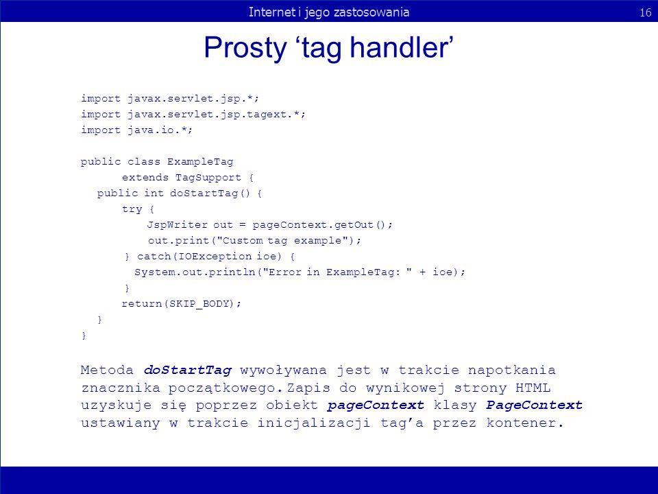 Prosty 'tag handler' import javax.servlet.jsp.*;