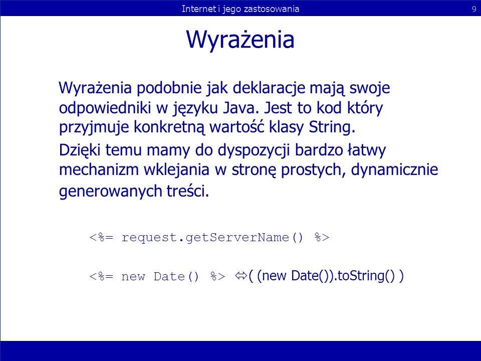 Wyrażenia Wyrażenia podobnie jak deklaracje mają swoje odpowiedniki w języku Java. Jest to kod który przyjmuje konkretną wartość klasy String.