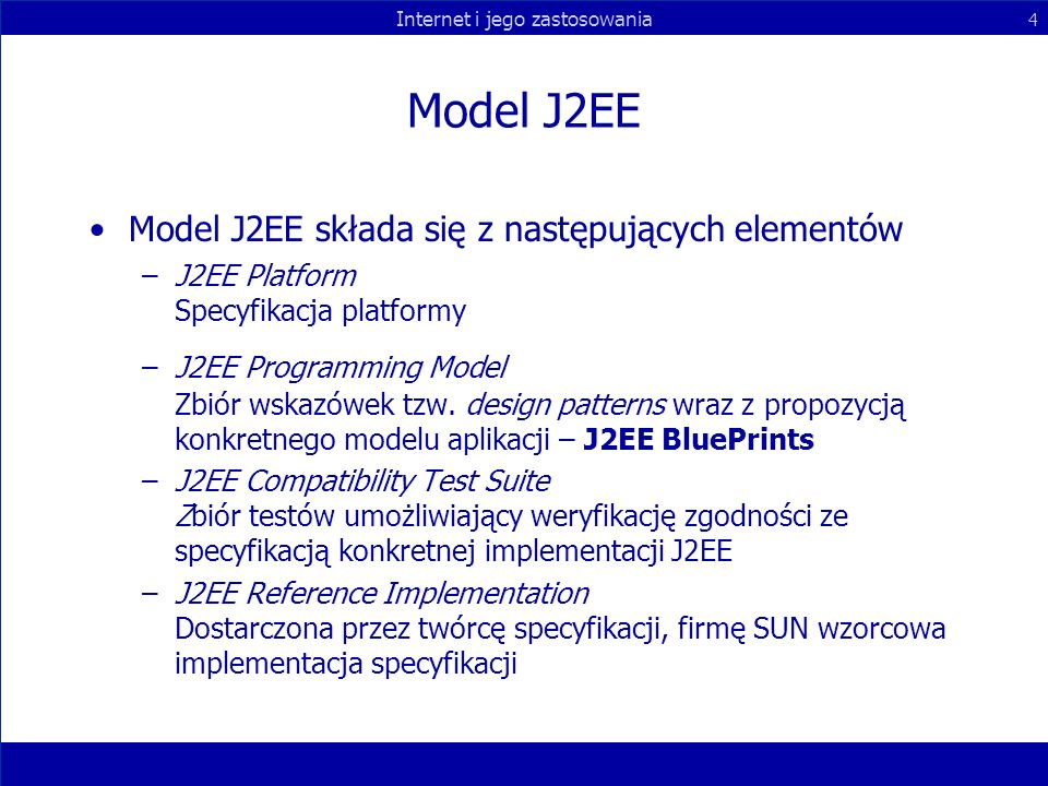 Model J2EE Model J2EE składa się z następujących elementów