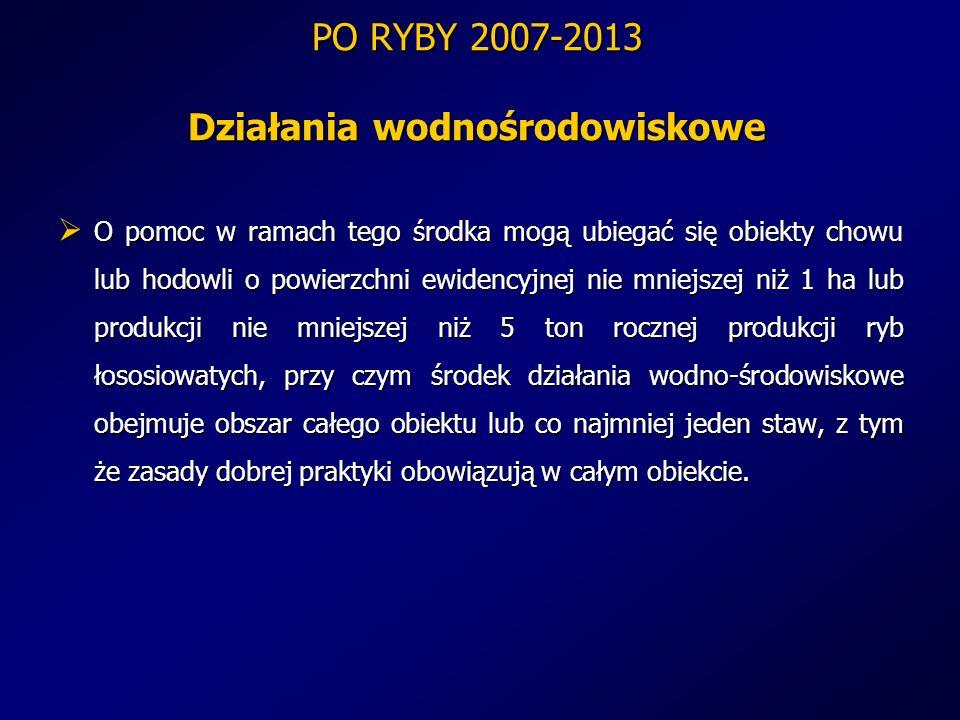 PO RYBY 2007-2013 Działania wodnośrodowiskowe