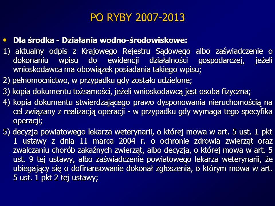 PO RYBY 2007-2013 Dla środka - Działania wodno-środowiskowe: