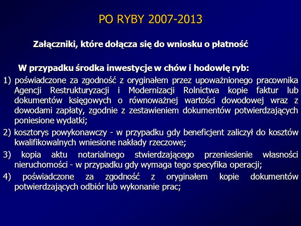 PO RYBY 2007-2013 Załączniki, które dołącza się do wniosku o płatność