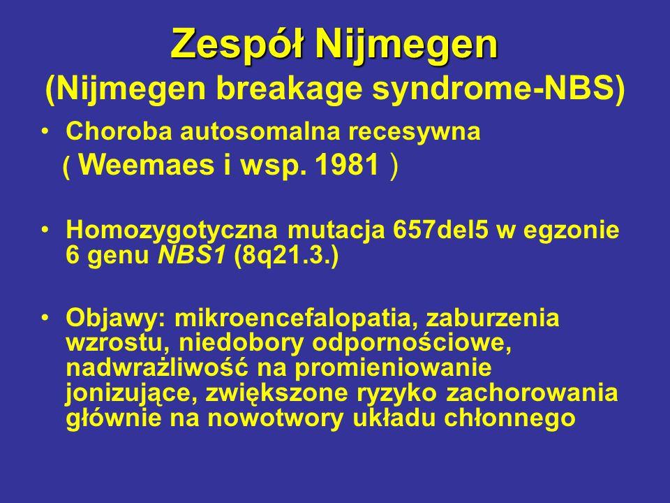 Zespół Nijmegen (Nijmegen breakage syndrome-NBS)