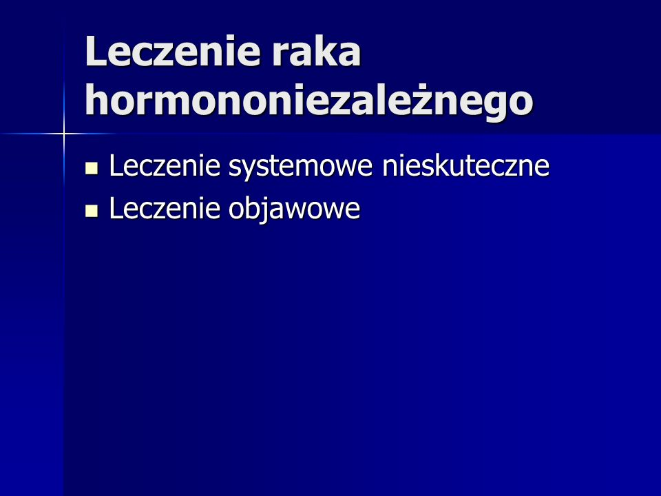 Leczenie raka hormononiezależnego