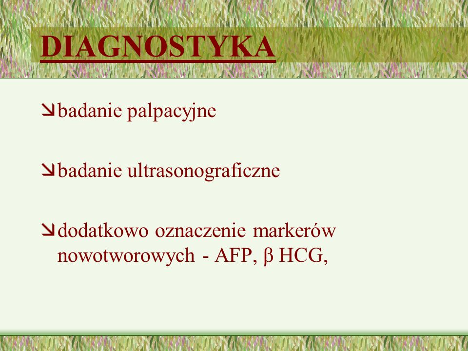 DIAGNOSTYKA badanie palpacyjne badanie ultrasonograficzne