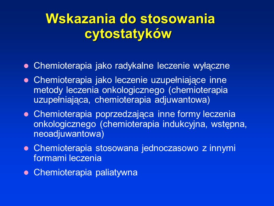 Wskazania do stosowania cytostatyków
