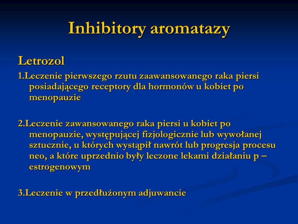 Inhibitory aromatazy Letrozol