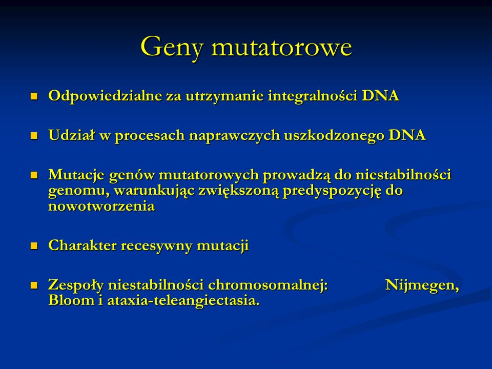 Geny mutatorowe Odpowiedzialne za utrzymanie integralności DNA