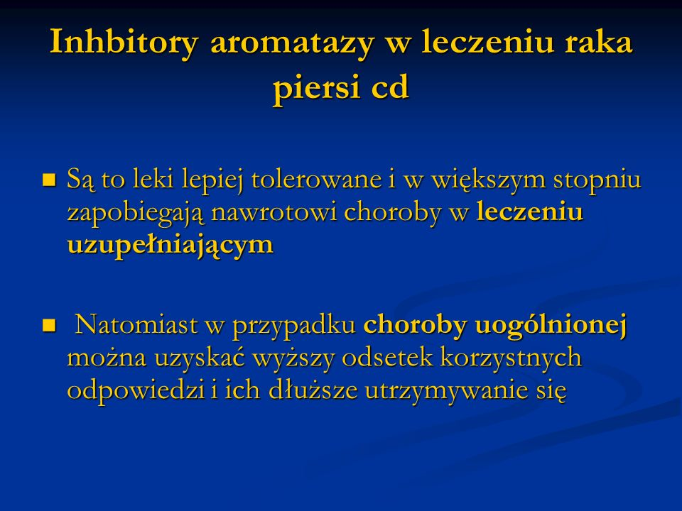 Inhbitory aromatazy w leczeniu raka piersi cd