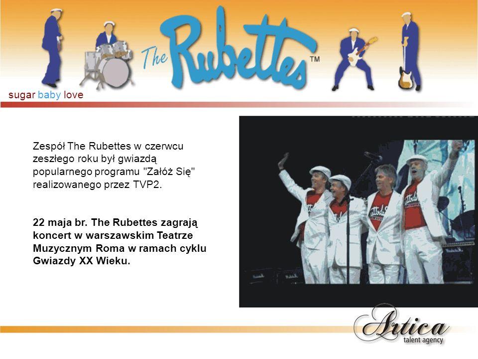 sugar baby love Zespół The Rubettes w czerwcu zeszłego roku był gwiazdą popularnego programu Załóż Się realizowanego przez TVP2.