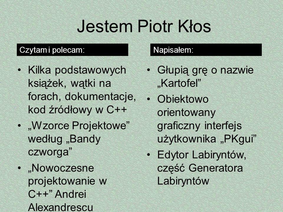 Jestem Piotr Kłos Czytam i polecam: Napisałem: Kilka podstawowych książek, wątki na forach, dokumentacje, kod źródłowy w C++