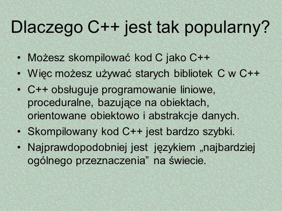 Dlaczego C++ jest tak popularny