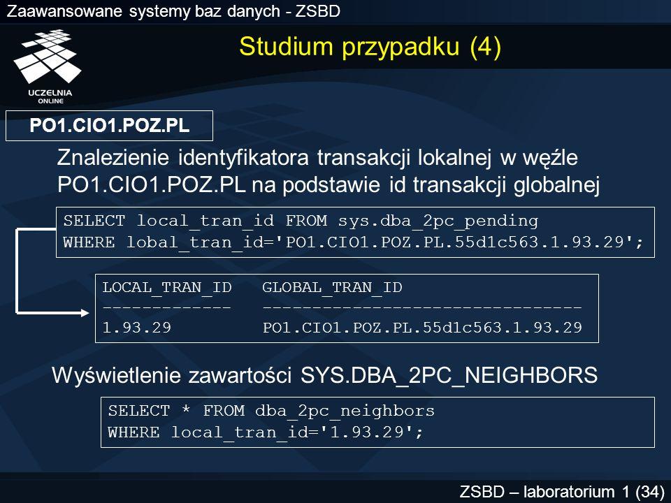 Studium przypadku (4) PO1.CIO1.POZ.PL. Znalezienie identyfikatora transakcji lokalnej w węźle PO1.CIO1.POZ.PL na podstawie id transakcji globalnej.