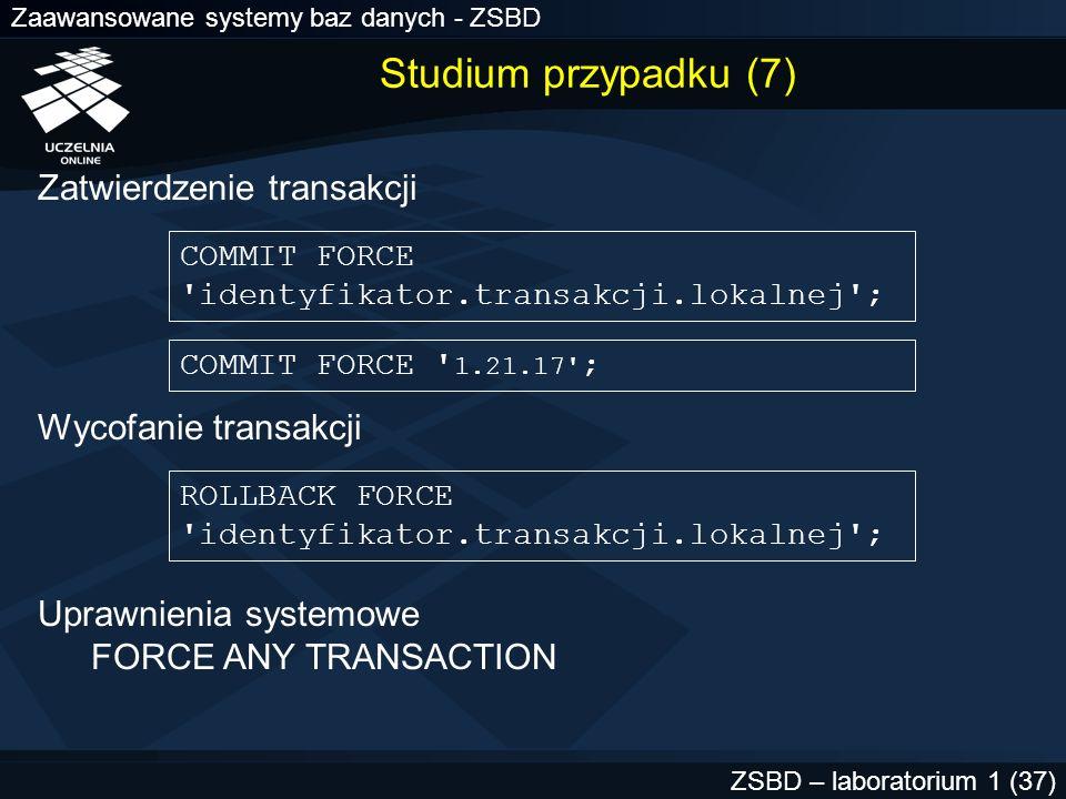 Studium przypadku (7) Zatwierdzenie transakcji Wycofanie transakcji