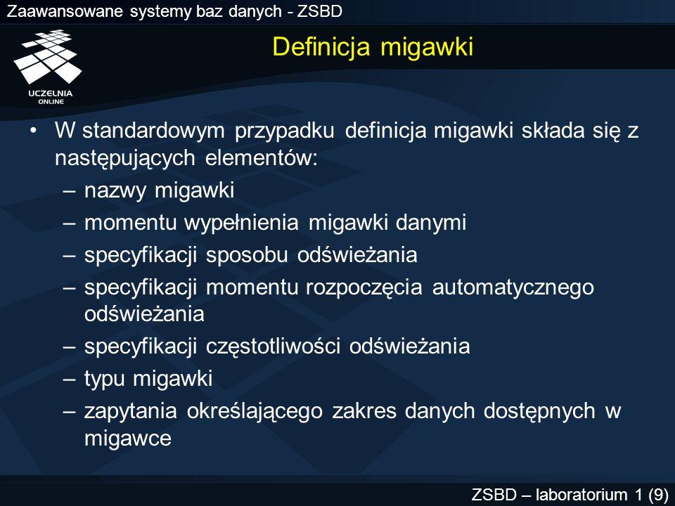 Definicja migawki W standardowym przypadku definicja migawki składa się z następujących elementów: nazwy migawki.