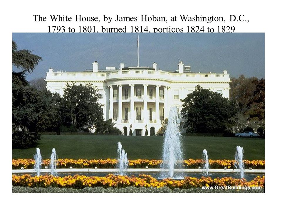 The White House, by James Hoban, at Washington, D. C