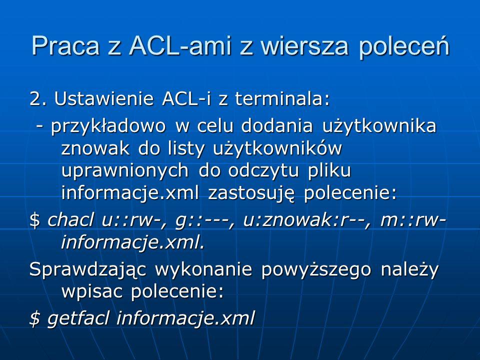 Praca z ACL-ami z wiersza poleceń