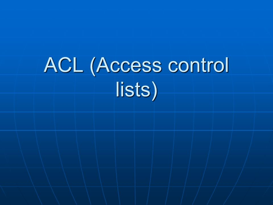 ACL (Access control lists)