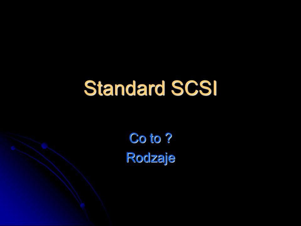 Standard SCSI Co to Rodzaje