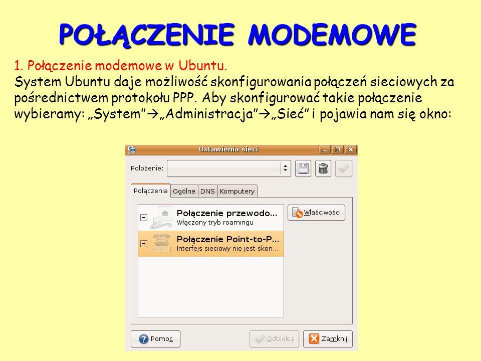 POŁĄCZENIE MODEMOWE 1. Połączenie modemowe w Ubuntu.