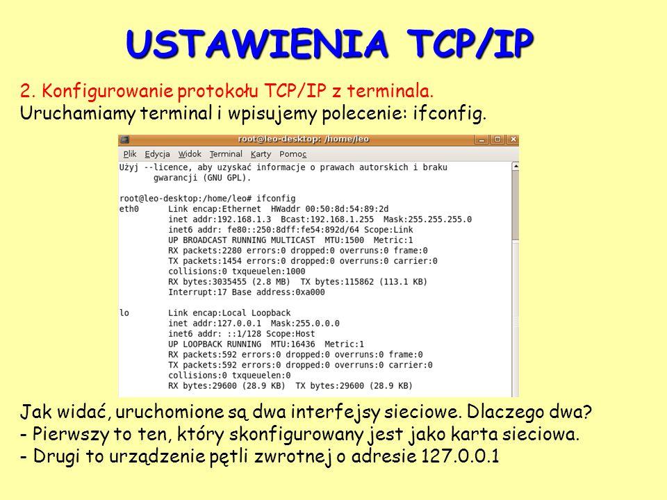 USTAWIENIA TCP/IP 2. Konfigurowanie protokołu TCP/IP z terminala.