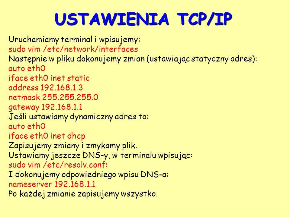 USTAWIENIA TCP/IP Uruchamiamy terminal i wpisujemy: