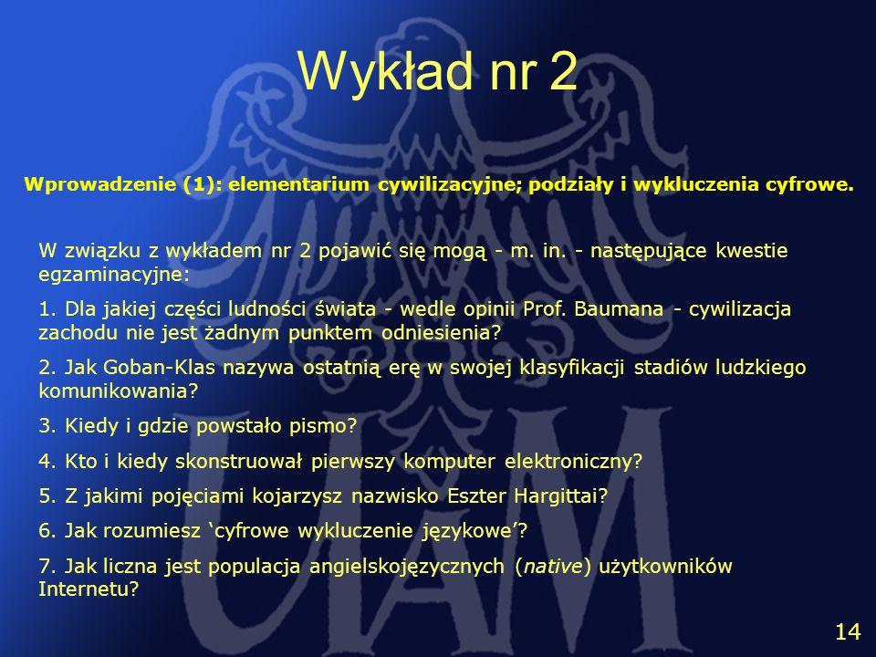 Wykład nr 2 Wprowadzenie (1): elementarium cywilizacyjne; podziały i wykluczenia cyfrowe.