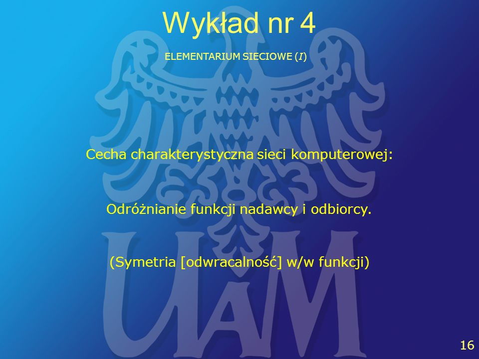Wykład nr 4 Cecha charakterystyczna sieci komputerowej: