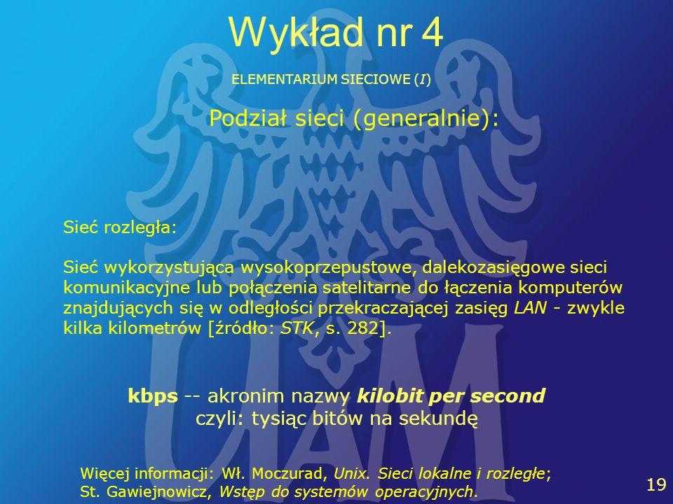 Wykład nr 4 Podział sieci (generalnie):