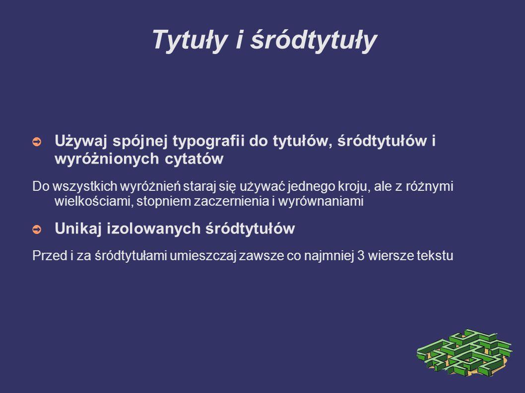 Tytuły i śródtytuły Używaj spójnej typografii do tytułów, śródtytułów i wyróżnionych cytatów.