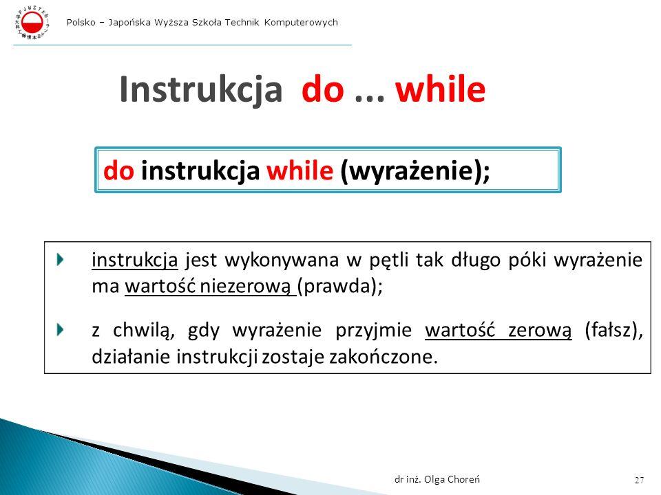 Instrukcja do ... while do instrukcja while (wyrażenie);