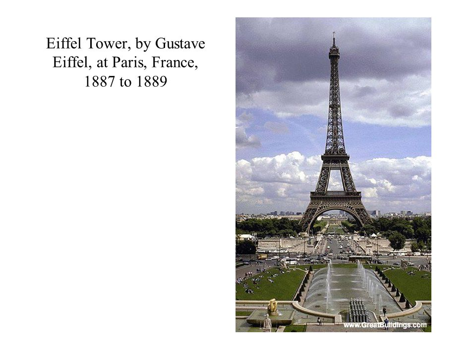 Eiffel Tower, by Gustave Eiffel, at Paris, France, 1887 to 1889