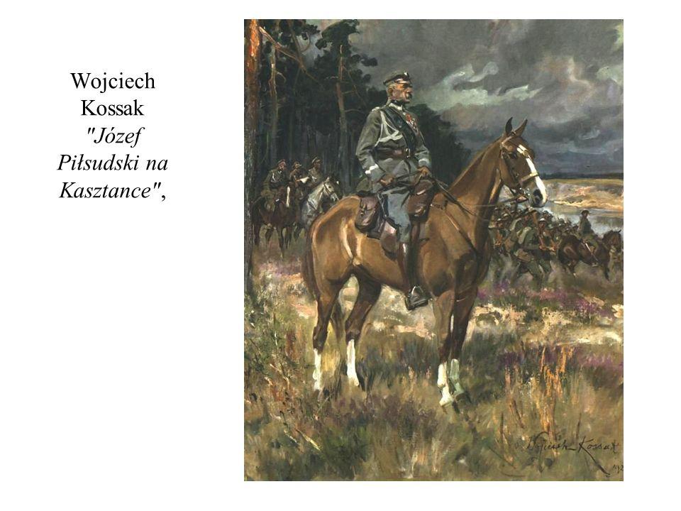 Wojciech Kossak Józef Piłsudski na Kasztance ,