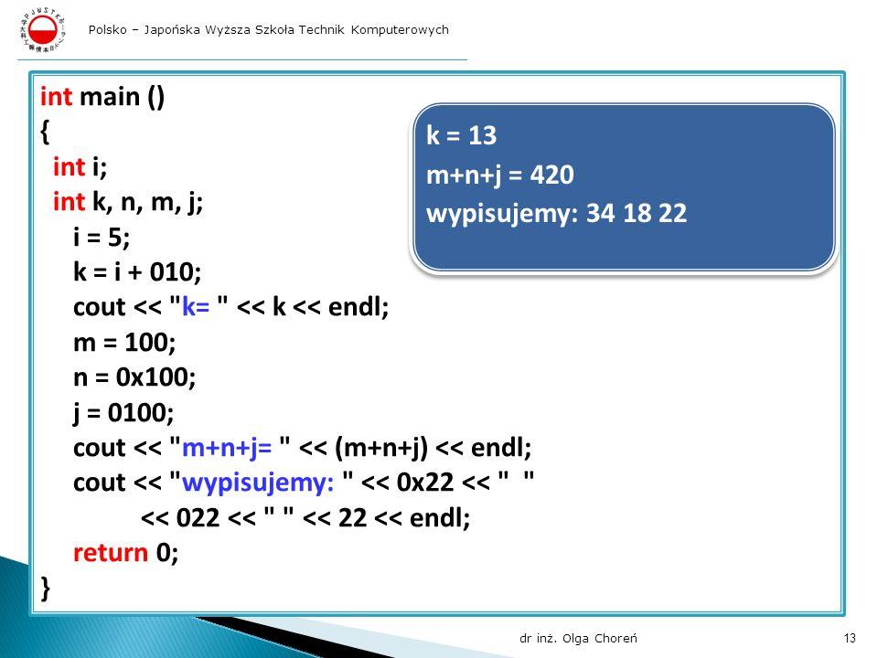 cout << k= << k << endl; m = 100; n = 0x100;