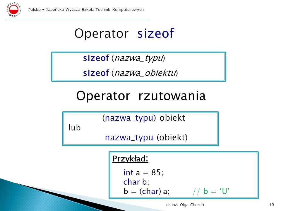 Operator sizeof Operator rzutowania sizeof (nazwa_typu)