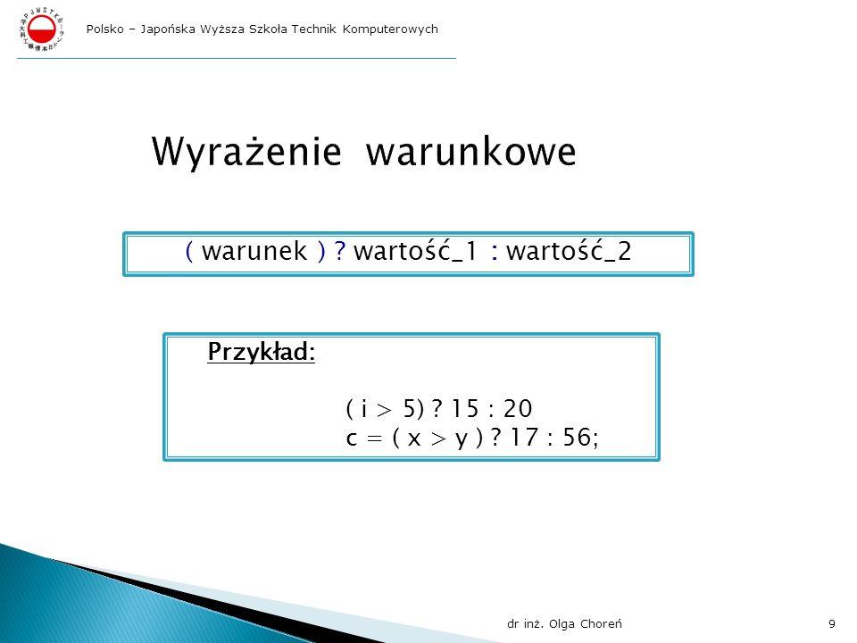 ( warunek ) wartość_1 : wartość_2